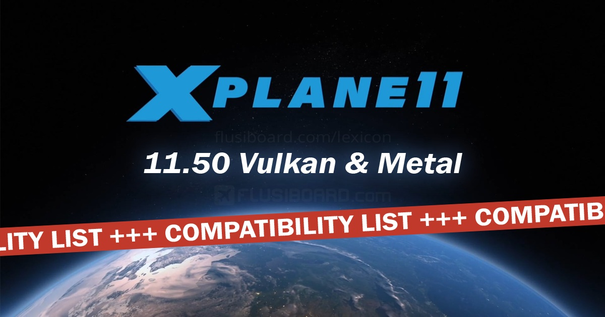 Image of the X-Plane 11.50 Vulkan Compatibility List in the Flusiboard Lexicon